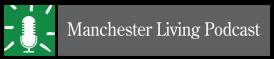 Manchester Living Podcast